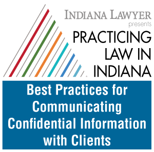 Best Practices for Communicating Confidential Information with Clients
